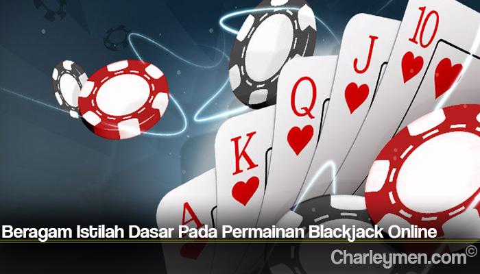 Beragam Istilah Dasar Pada Permainan Blackjack Online