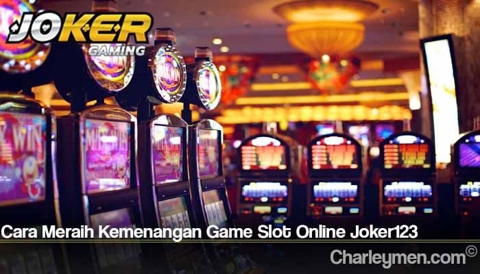 Cara Meraih Kemenangan Game Slot Online Joker123