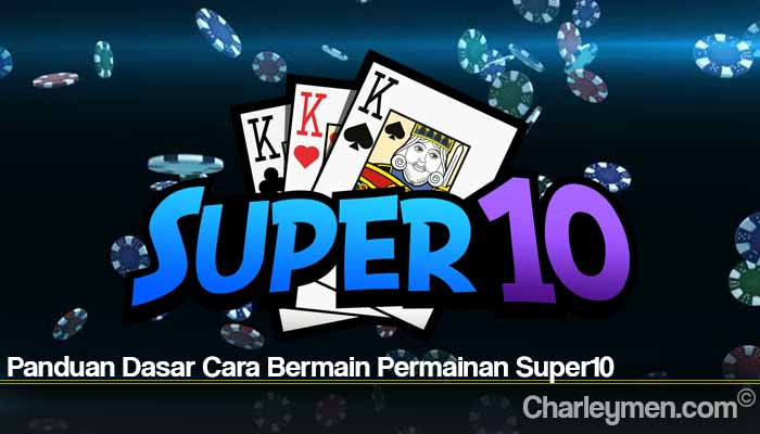 Panduan Dasar Cara Bermain Permainan Super10