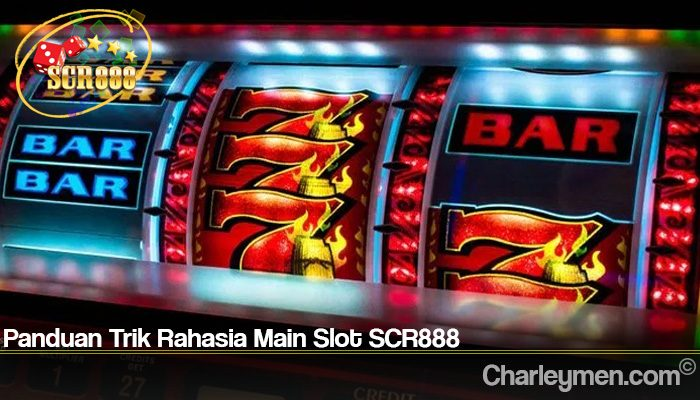 Panduan Trik Rahasia Main Slot SCR888
