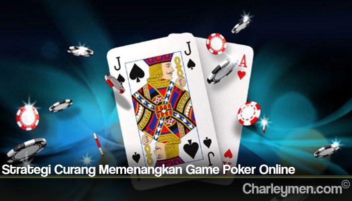 Strategi Curang Memenangkan Game Poker Online