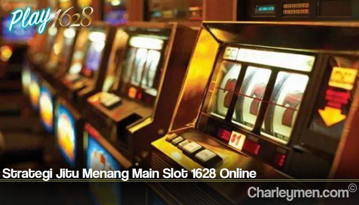 Strategi Jitu Menang Main Slot 1628 Online