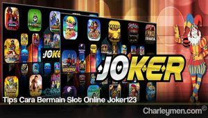 Tips Cara Bermain Slot Online Joker123