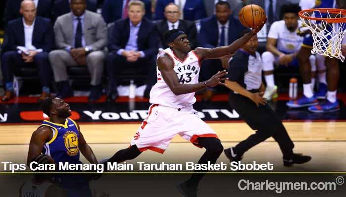 Tips Cara Menang Main Taruhan Basket Sbobet