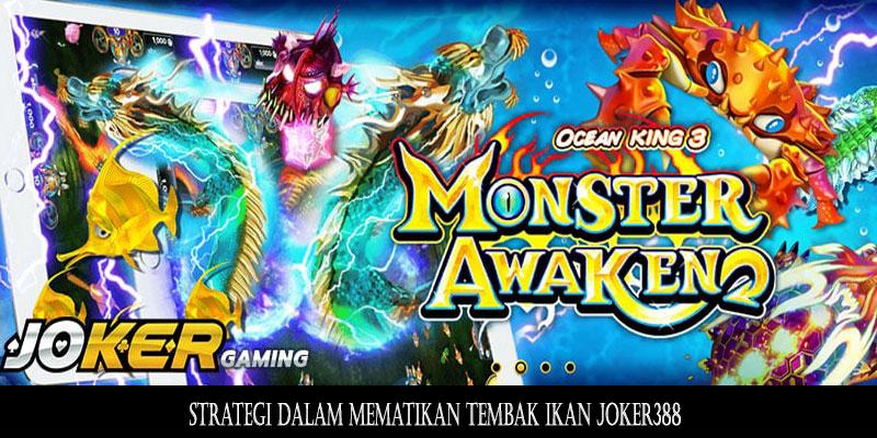 Strategi Dalam Mematikan Tembak Ikan Joker388 Situs Judi Online Terlengkap Dan Terpercaya