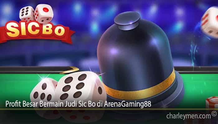 Profit Besar Bermain Judi Sic Bo di ArenaGaming88